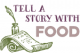Tell a Story with Food