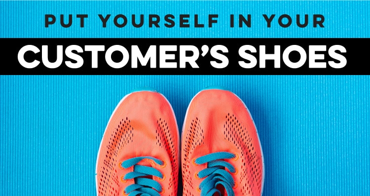 027-put-yourself-in-your-customer's-shoes