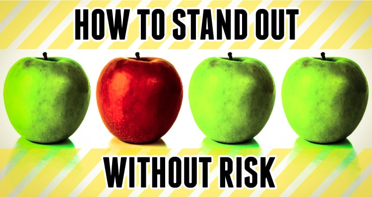 012-stand-out-without-risk