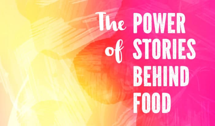 The Power stories behind food